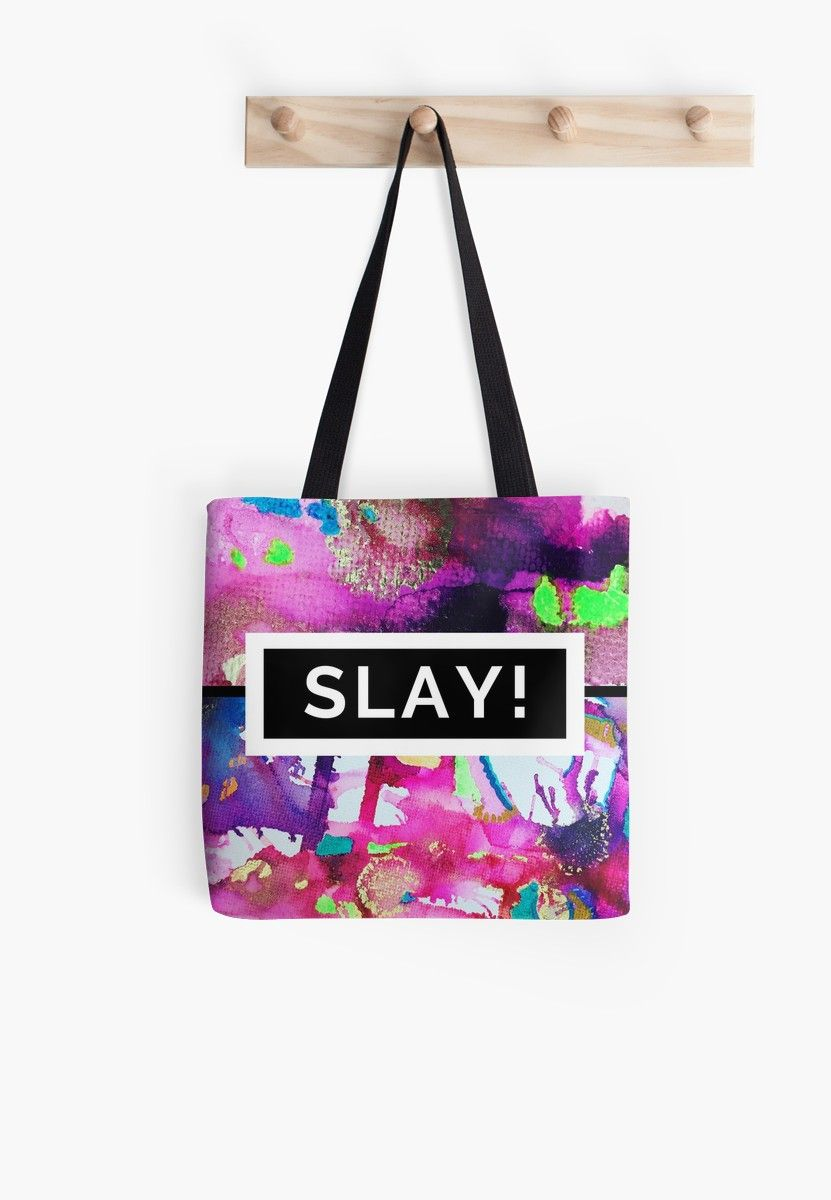 8bf5dcf1b44 Motivational Design to Help you SLAY' Tote Bag by Rachael Hope ...