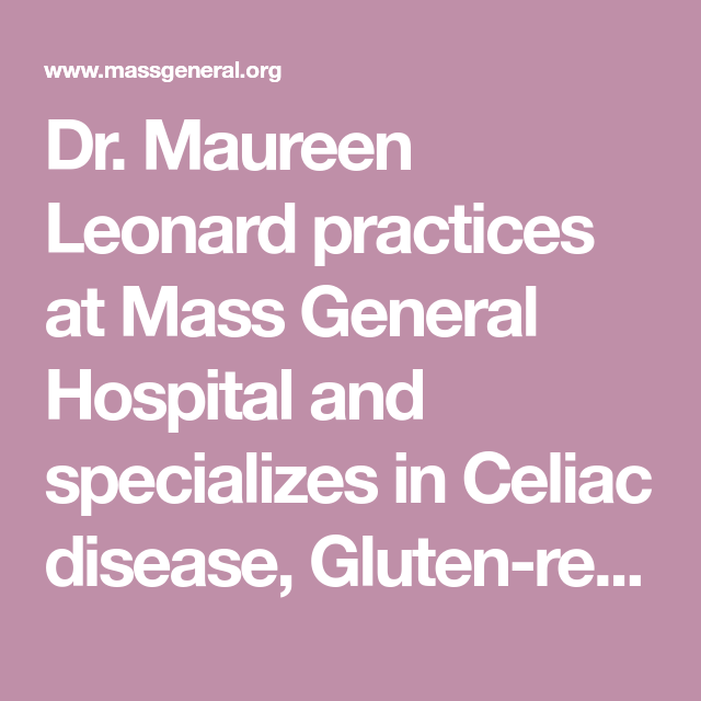 Dr  Maureen Leonard practices at Mass General Hospital and