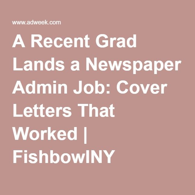 A Recent Grad Lands a Newspaper Admin Job Cover Letters That Worked