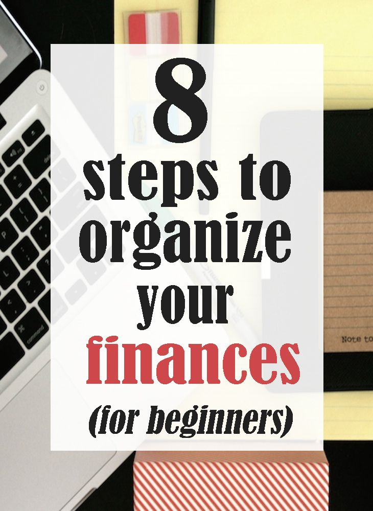 How To Organize Your Finances An 8 Step Guide is part of Bill Organization For Beginners - An 8step guide to learn how to organize your finances for beginners  You can have more money at the end of the month and be stress free
