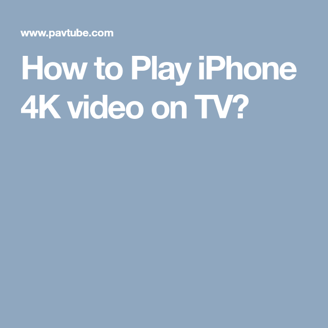 How to Play iPhone 4K video on TV? | Video Tips | Iphone