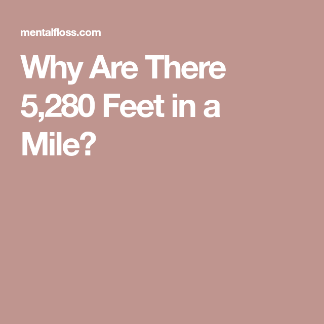 Why Are There 5,280 Feet in a Mile? | Life Hacks and ...