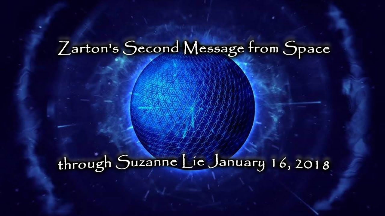 Zarton's Second Message from Space. through Suzanne Lie and the Arcturians