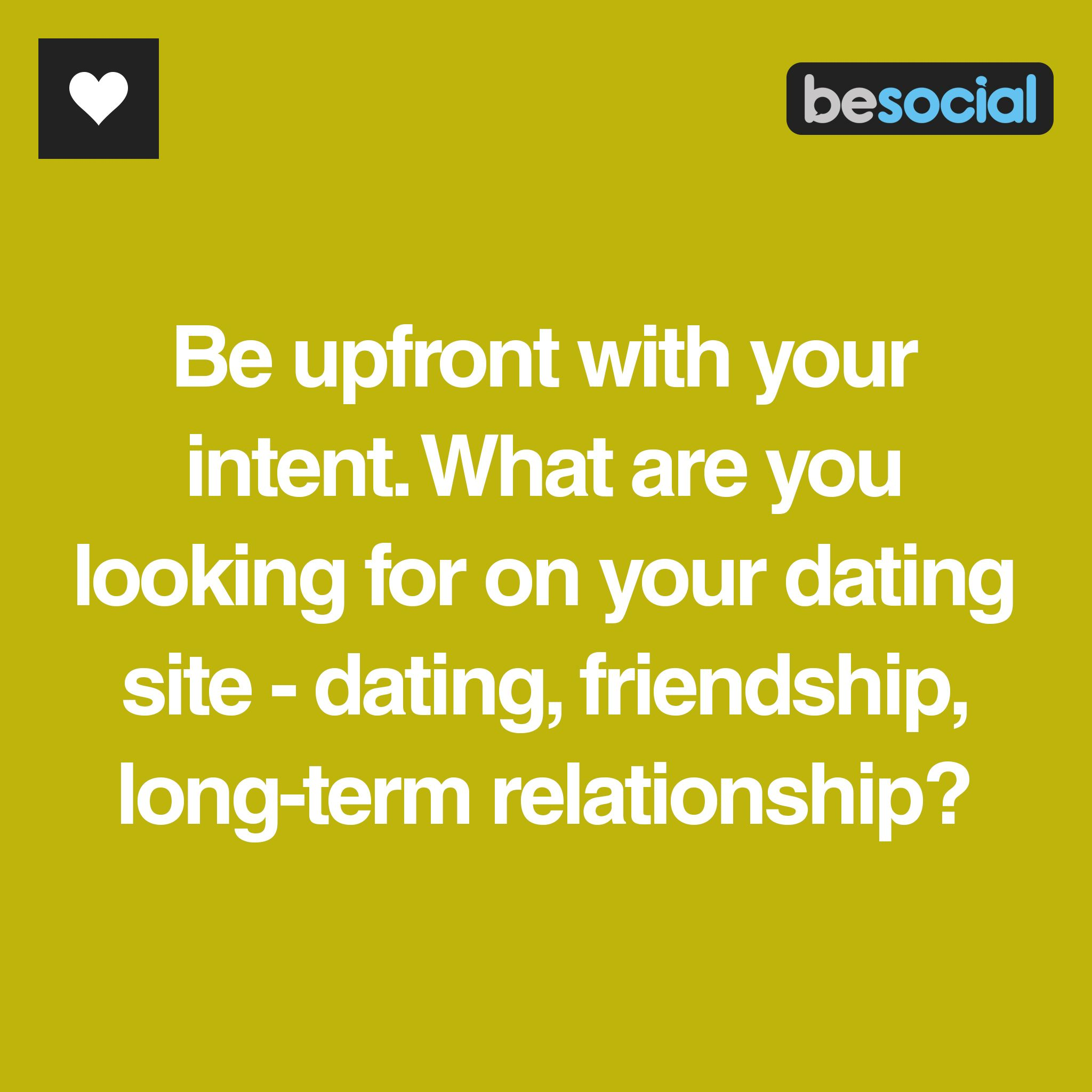 Besocial - Be Upfront With Your Intent What Are You -1611