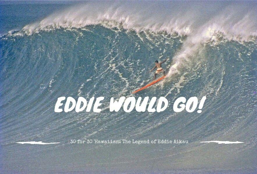 Eddie Would Go!   No Waves No Good