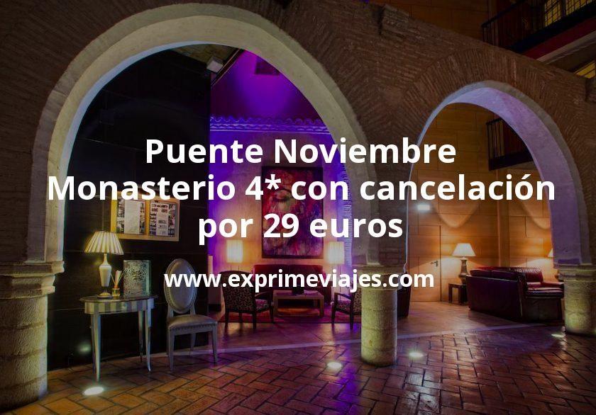 Puente Noviembre Monasterio 4 Con Cancelación Por 29 P P Noche En 2020 Monasterios Ofertas De Vuelos Lujos