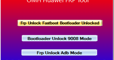 DownloadOMH Huawei Frp Tool Feature: Frp Unlock Fastboot