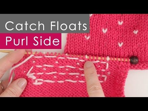Catch Floats: Purling on Wrong Side in Colorwork Stranded Knitting ...