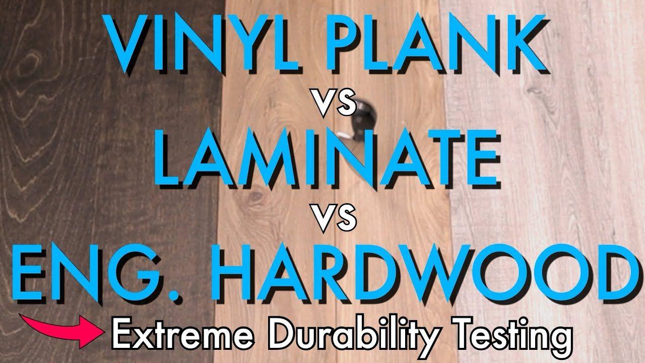 Vinyl Plank Vs Laminate Vs Engineered Hardwood Youtube In 2020 Vinyl Plank Engineered Hardwood Plank