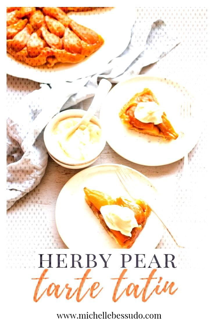 Herby Pear Tarte Tatin Melt-in-your-mouth caramelized pears to a perfect shade of amber nestled snu