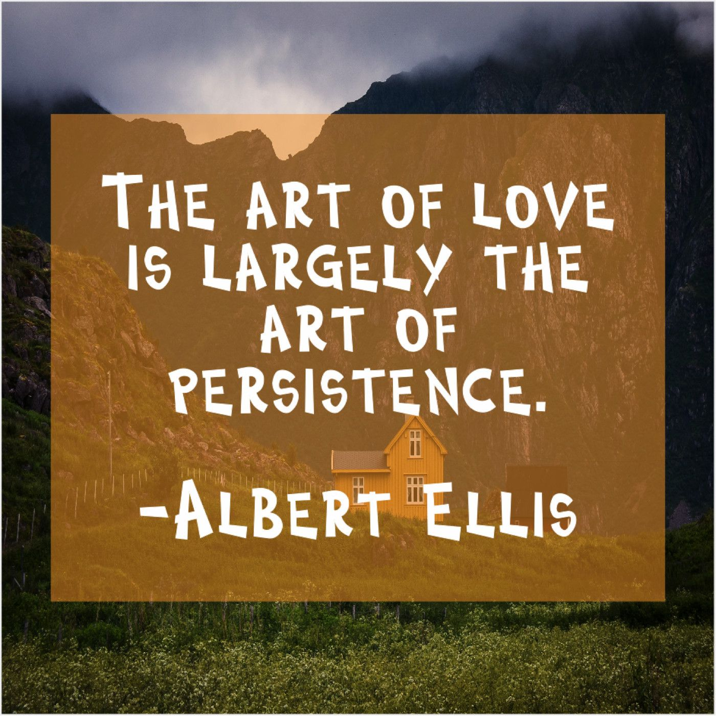 Albert Ellis The Art Of Love Is Encouragement Quotes Love