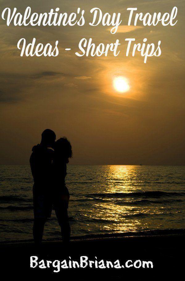 Valentine S Day Travel Ideas Short Trips Best Of Briana