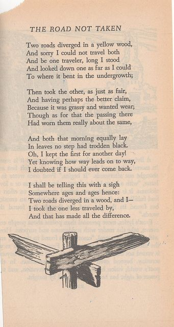 an analysis of the road not taken in the choices of life by robert frost The road not taken analysis the poem (critical guide to poetry for students) the road not taken is one of robert frost's most familiar and most popular.