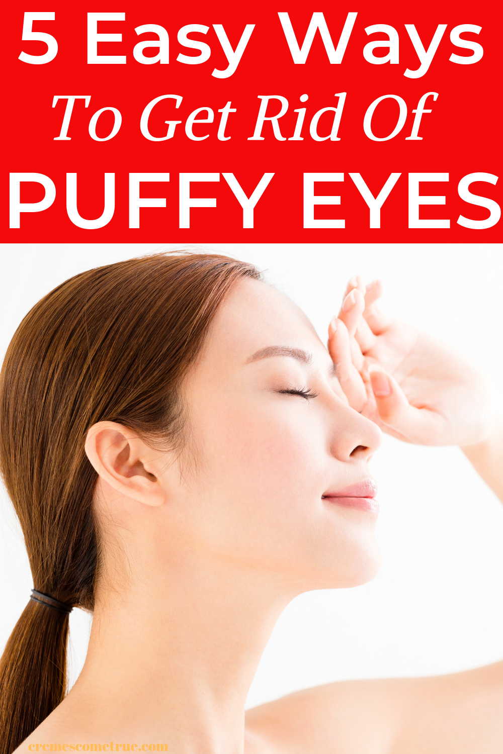 How To Get Rid Of Puffy Eyes 5 Easy Ways To DePuff