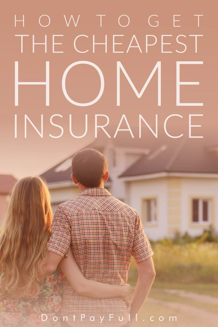 How to get the cheapest home insurance home insurance