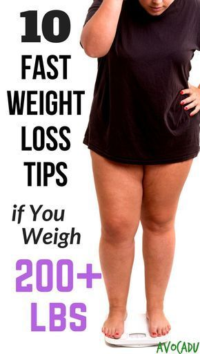 10 Fast Weight Loss Tips if You Weigh 200 lbs or More