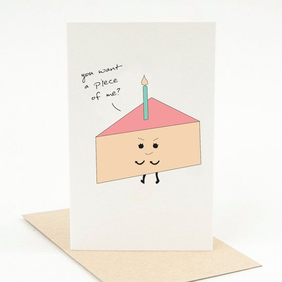 Printable Pun Birthday Card You Want A Piece Of Me? 3.00