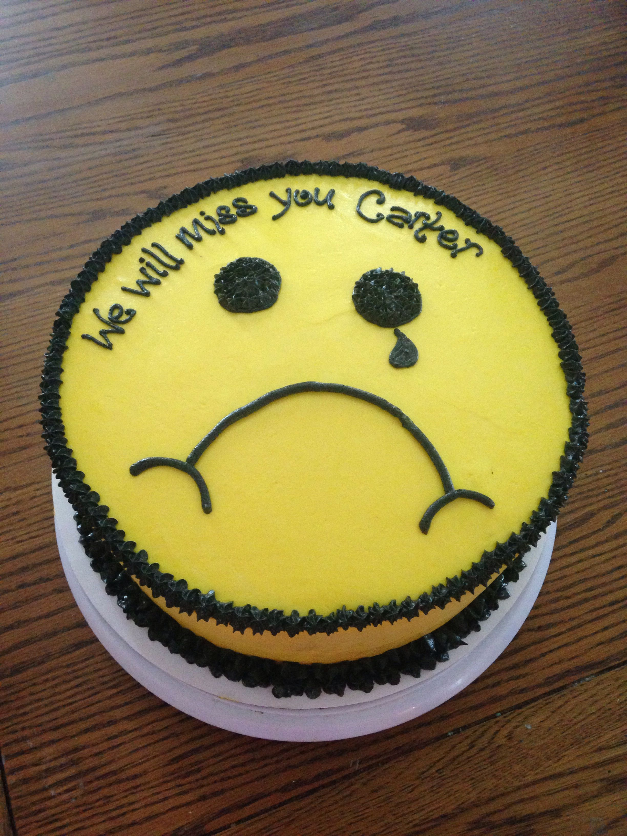 We Will Miss You Cake Sad Face Some Cakes I Ve Made