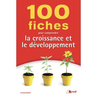 100 Fiches Pour Comprendre La Croissance Et Le Developpement Broche Sylvain Morin Achat Livre Fiches Croissance Economique Croissance