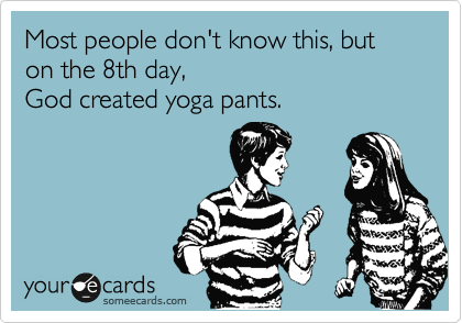 Yoga Pants Quotes The Girl In Yoga Pants