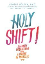 Today's Featured New Release is Holy Shift! 365 Daily Meditations from A Course in Miracles, by Robert Holden [Hay House UK].