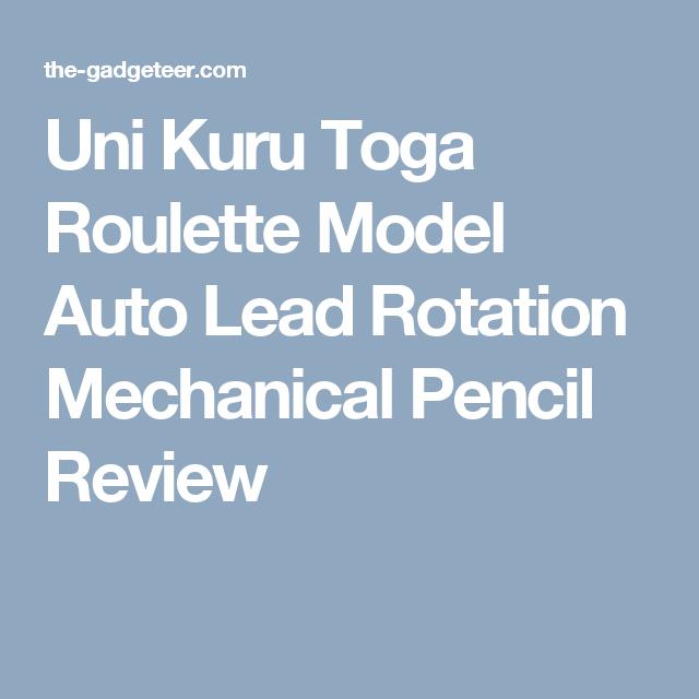 Uni Kuru Toga Roulette Model Auto Lead Rotation Mechanical Pencil Review
