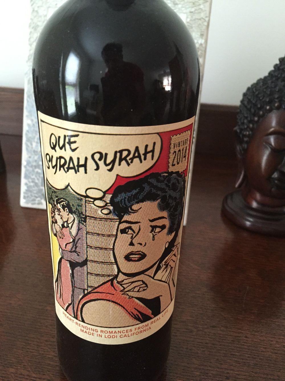 Que Syrah Syrah! Syrah, Wine bottle, Bottle