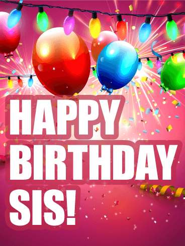 Let S Celebrate Happy Birthday Card For Sister Let The