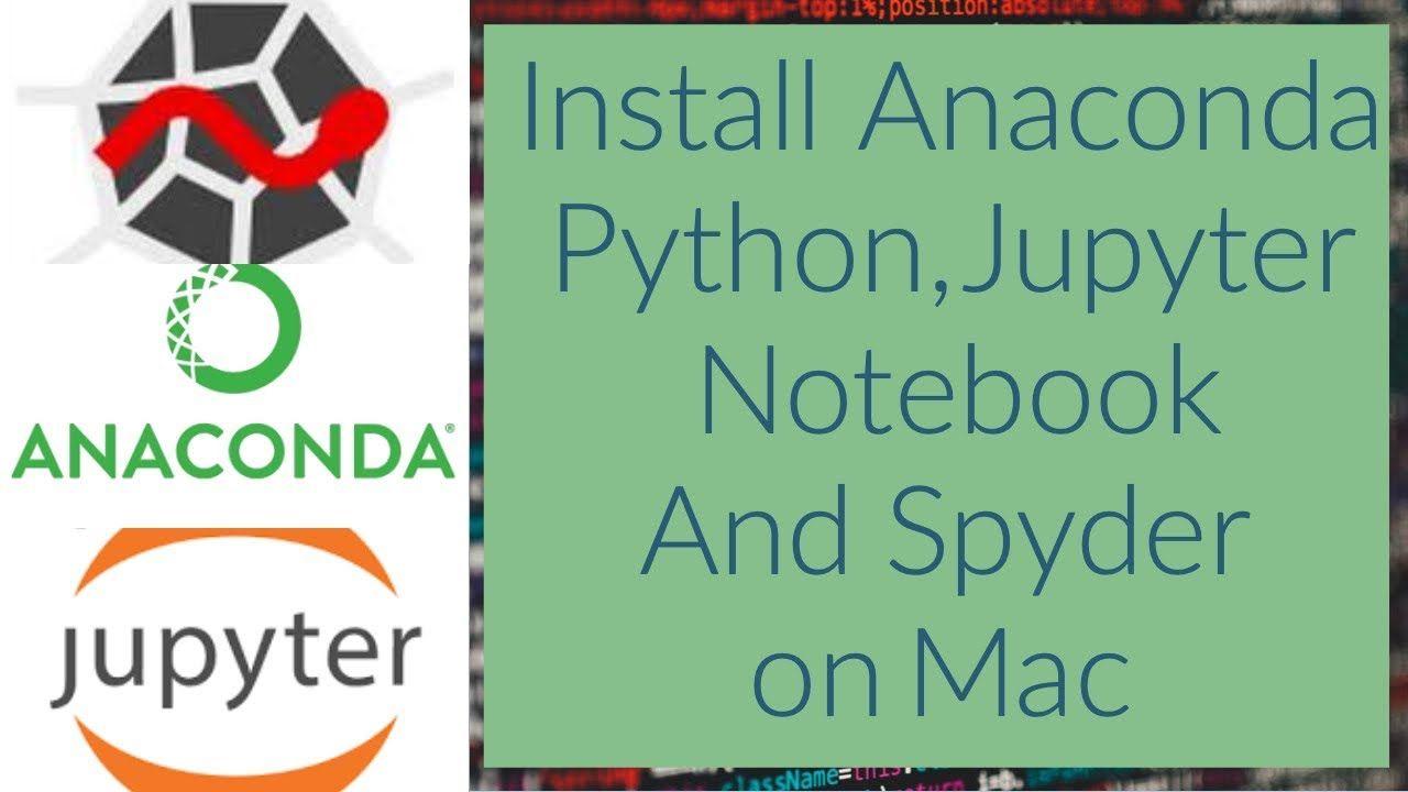 Install Anaconda Python, Jupyter Notebook And Spyder on Mac