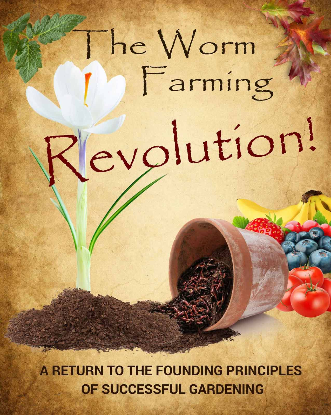 The worm farming revolution is a book that teaches you for Everything about soil