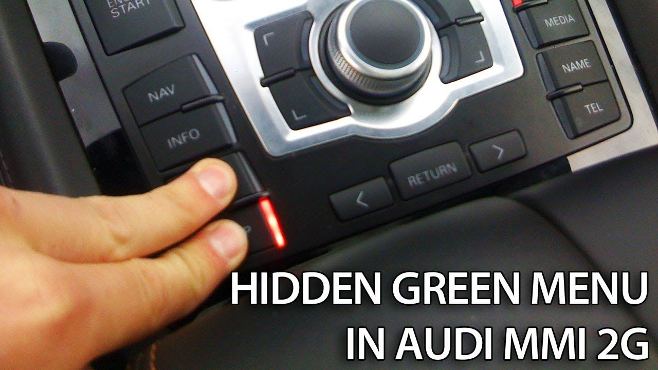 How To Access Hidden Green Menu In Audi Mmi 2g A4 A5 A6 A8 Q7 Cars Audi Audi Q7 Audi A6