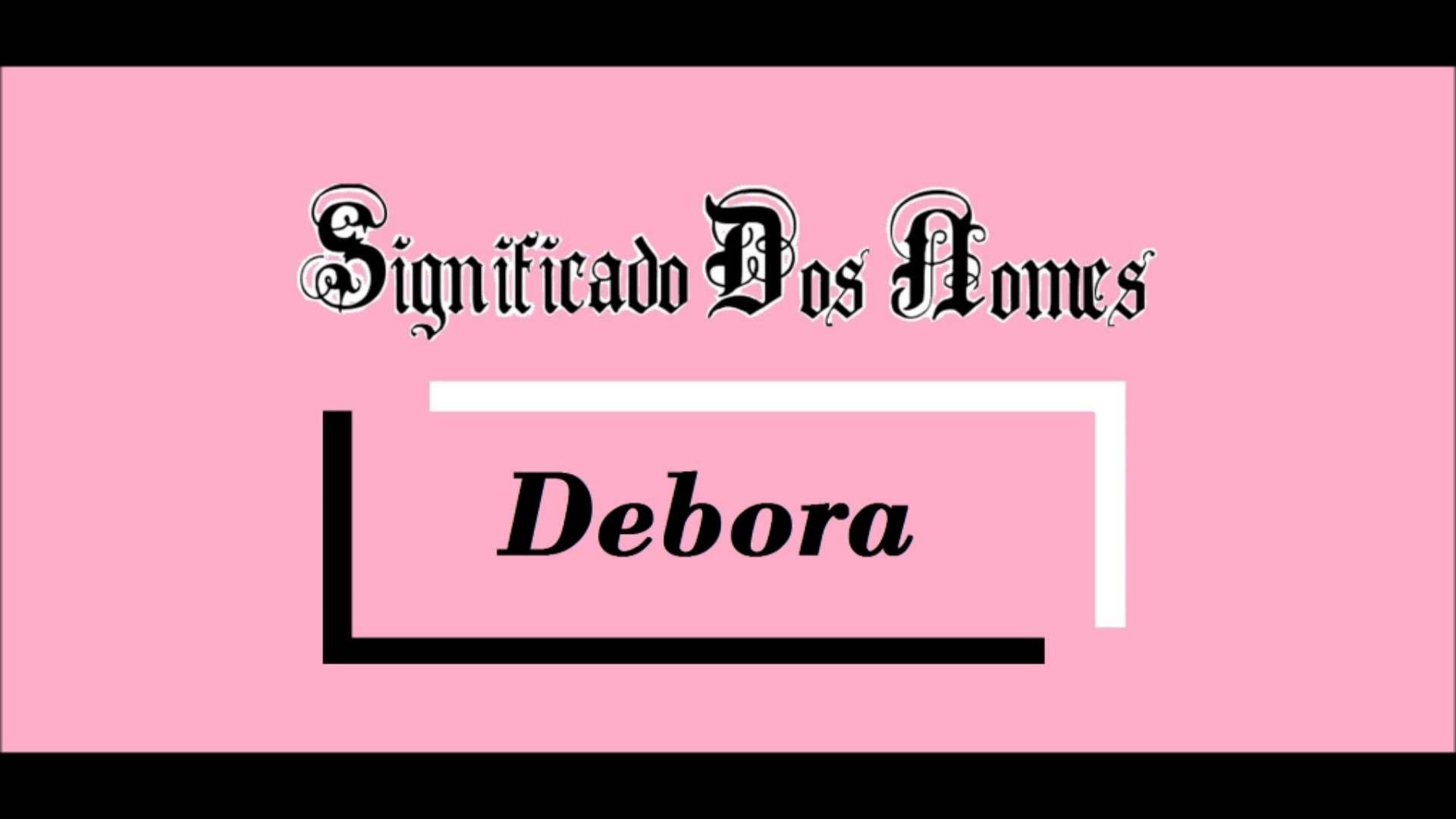Significado dos Nomes #Debora