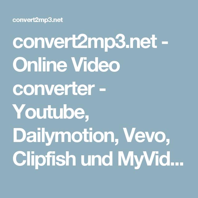 Convert2mp3 Net Online Video Converter Youtube Dailymotion Vevo Clipfish Und Myvideo Videos In Mp3 Mp4 Und We Video Converter Youtube Vevo Video Online