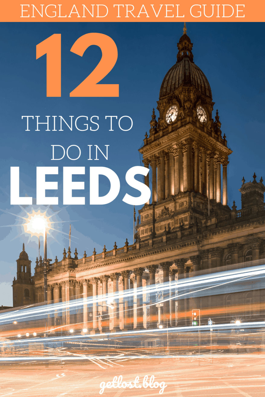 12 Things To Do In Leeds