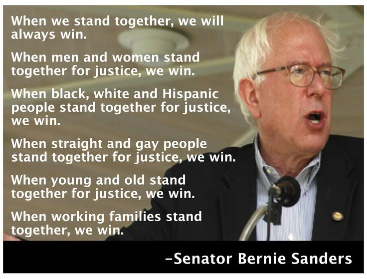Bernie Sanders Quotes Senator Bernie Sanders  Stand Together We Will Always Win Well .