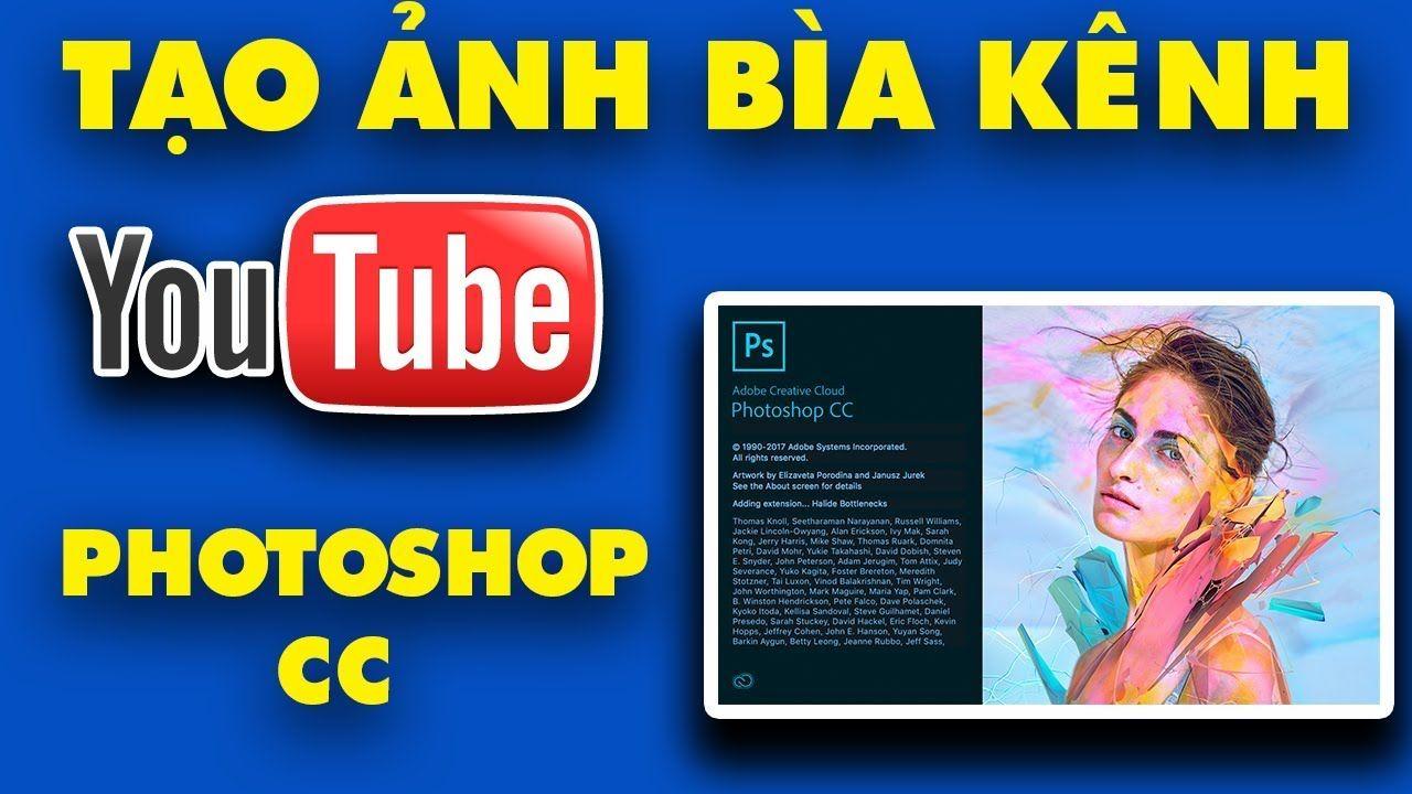 Cách LÀM ẢNH BÌA YOUTUBE - Làm ảnh bìa kênh bằng Photoshop