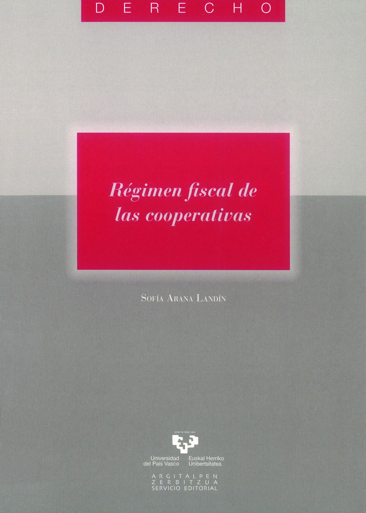 Régimen fiscal de las cooperativas / Sofía Arana Landín. - 2012