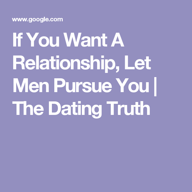 dating let him pursue you