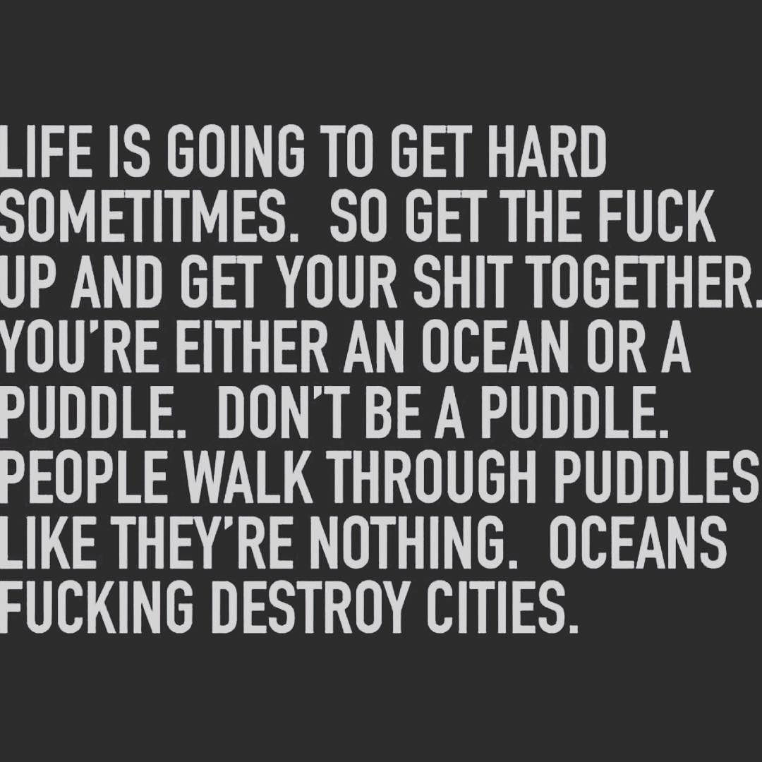 Life Stress Quotes I Am A Mother Fucking Ocean  Words  Pinterest  Hustle Truths
