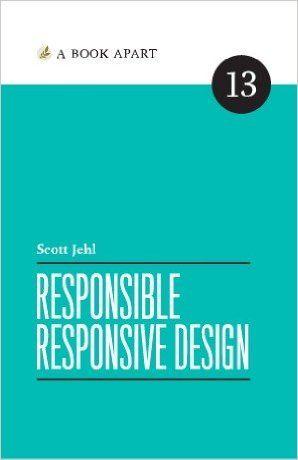 Responsible Responsive Design: Scott Jehl: 9781937557164: Amazon.com: Books