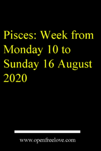 Pisces Week From Monday 10 To Sunday 16 August 2020 Zodiac Sign Facts Pisces Cancer Life