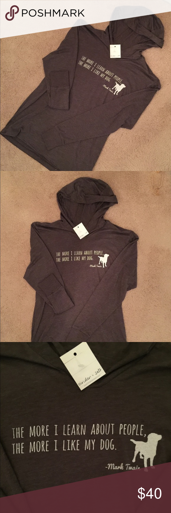 Cinder Salt Mark Twain Dog Quote T Shirt Hoodie Nwt My Posh Picks