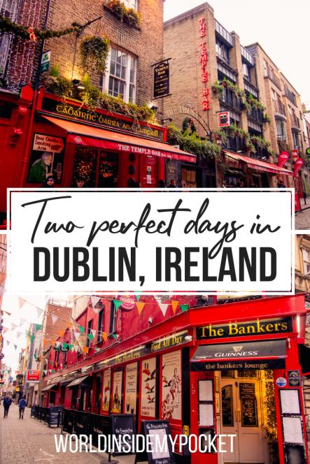 2 Days in Dublin: 9 Things to do in Dublin – World Inside My Pocket