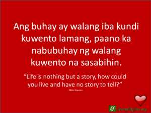 "English to Tagalog Love Quote: ""Life is nothing but a story ..."