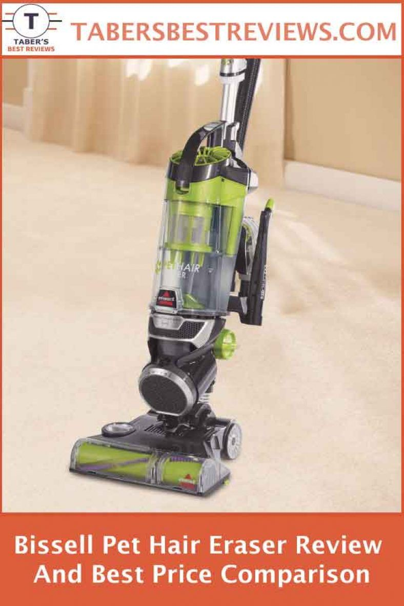 Bissell Pet Hair Eraser Review And Best Price Comparison Taber S Best Reviews Has Tested And R Bissell Pet Hair Eraser Pet Hair Vacuum Cleaner Pet Hair Vacuum