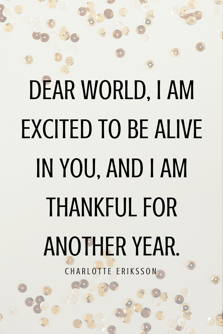 Dear World I Am Excited To Be Alive In You And I Am Thankful For