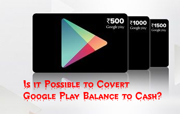 Is It Possible To Convert Google Play Balance To Cash Google Play Gift Card Gift Card Balance Google Play