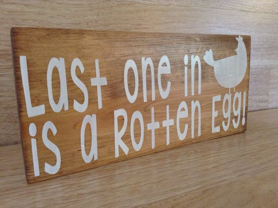 Chicken Funny Signs Quotes: Last One In Is A Rotten Egg, Chicken Coop Sign, Funny