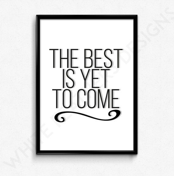 Digital print the best is yet to come design printable wall art instant download quote wall