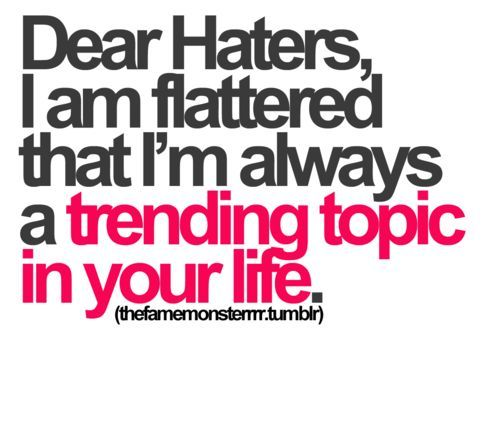 60 Quotes For Haters Something To Know Pinterest Quotes Gorgeous Get A Life Quotes